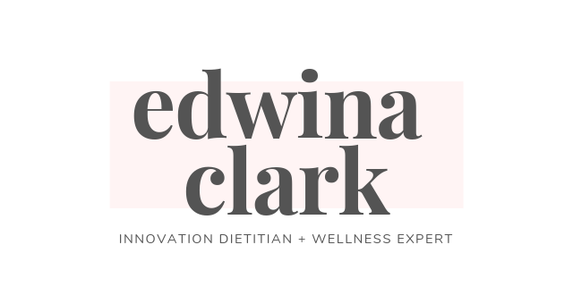 Edwina Clark - Innovation Dietitian + Wellness Expert
